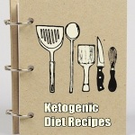 Ketogenic Diet Recipes | How to Get Best Results From Keto