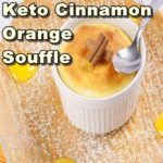 Preparing Cinnamon Orange Souffle is Simple and Easy