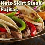 Keto Skirt Steak Fajitas for the Food Lovers