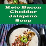 Low Carb Bacon Cheddar Jalapeno Soup Recipe