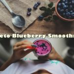 Keto Blueberry Smoothie Recipe | Energizing and Yummy