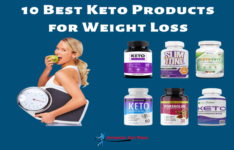 Top 10 Keto Weight Loss Products You Should Definitely Try
