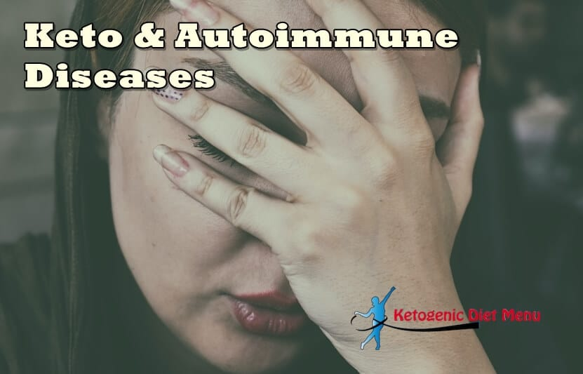 Keto and Autoimmune Diseases